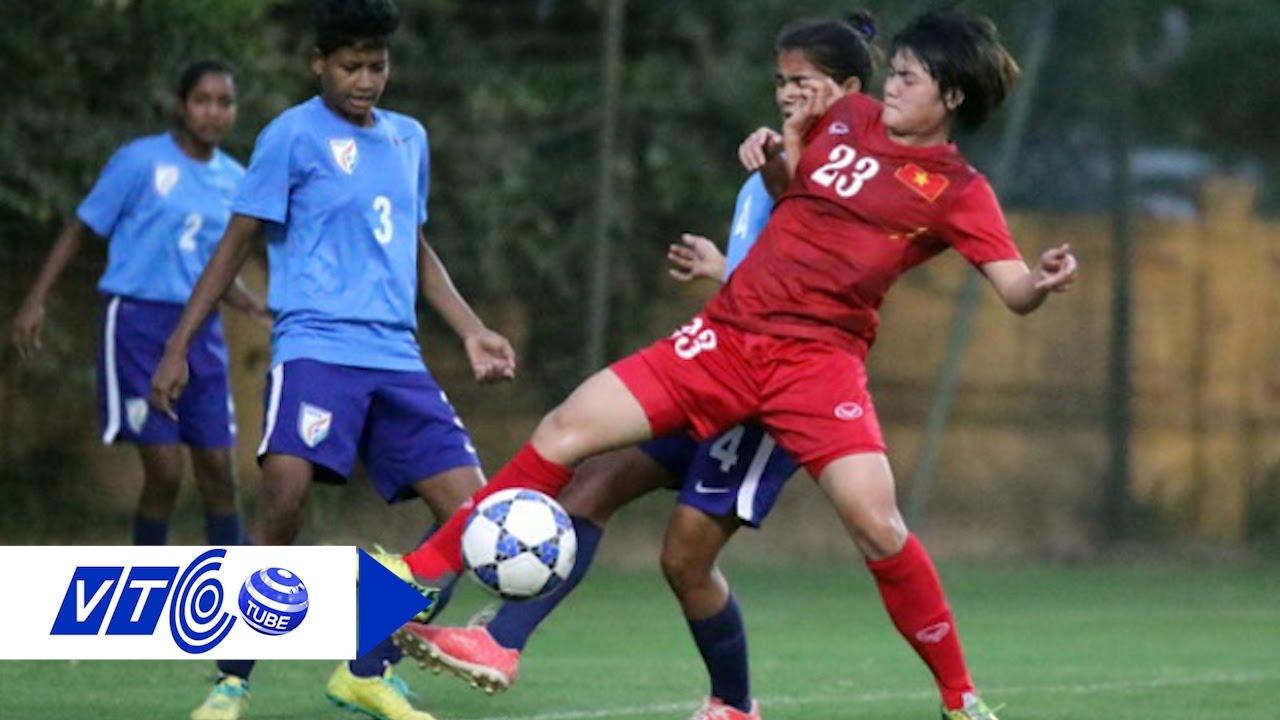 U19 nữ Việt Nam thắng đậm 4-0 trước Ấn Độ | VTC