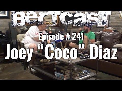 "BERTCAST #241 – Joey ""Coco"" Diaz & ME"