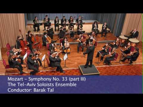 Mozart Symphony No. 33 in B Flat Major 3rd mvt. Barak Tal conducts The Tel-Aviv Soloists Ensemble