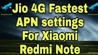 Jio apn settings for xiaomi mi redmi note 4