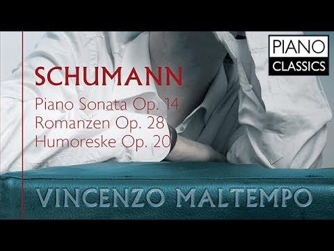 Schumann Piano Sonata, Romanzen & Humoreske (Full Album) played by Vincenzo Maltempo