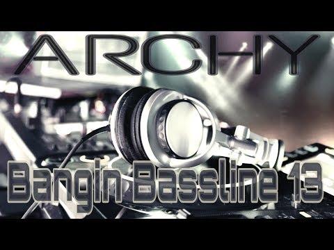 """Niche / Bassline - """"Archy - Bangin Bassline 13"""""""