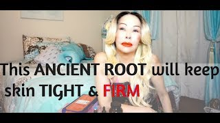 This ANCIENT ROOT will keep your skin TIGHT & FIRM