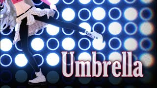 【MMD】Umbrella [Remix]