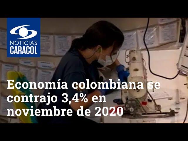 Economía colombiana se contrajo 3,4% en noviembre de 2020, según el DANE