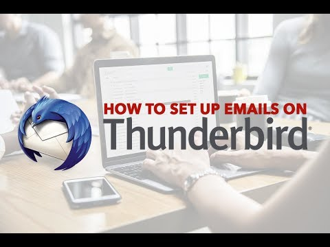 How To Set Up Your Email On Thunderbird (Updated 2018)