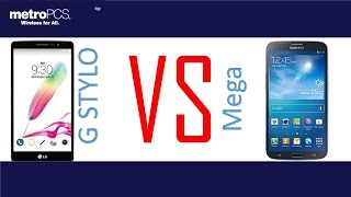 LG G STYLO  VS Samsung galaxy  Mega for metro pcs