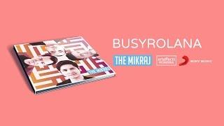 The Mikraj - Busyrolana (Audio)