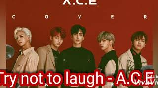 A.C.E - Funny moments (Try not to laugh)