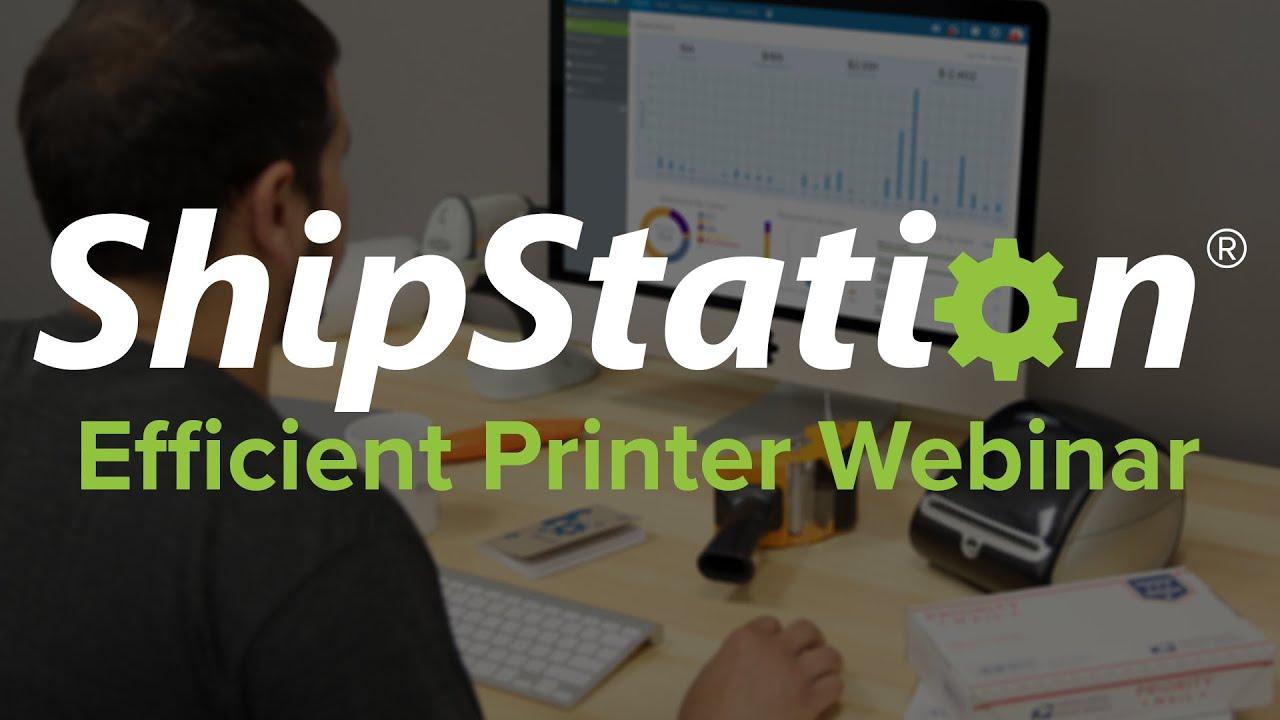The Efficient Printer [Webinar] – ShipStation