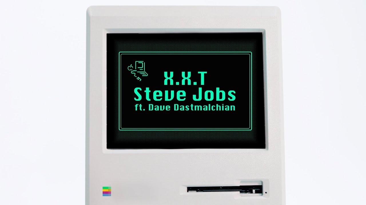 X.X.T - Steve Jobs ft. David Dastmalchian - Official Video