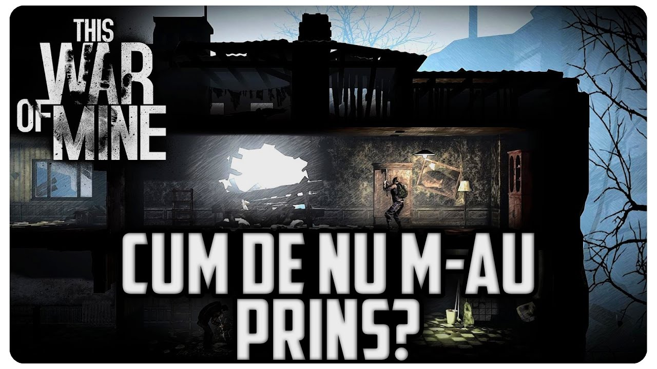 Cum de nu m-au prins | Ziua 3-4 | This War of Mine Romnia