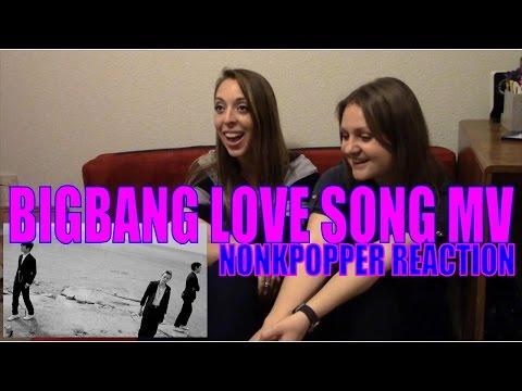Non Kpopper Marathon Part 7: BIGBANG Love Song MV Reaction