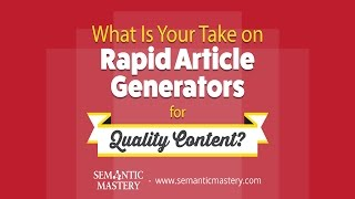 What Is Your Take On Rapid Article Generators For Quality Content?