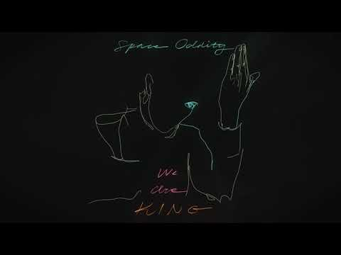 We Are KING - Space Oddity