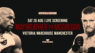 WATCH! MAYWEATHER vs McGREGOR LIVE IN MANCHESTER