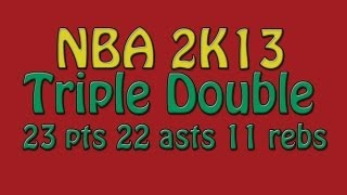NBA 2K13 TRIPLE DOUBLE My CAREER : STARTING AT POINT GUARD ft ATHLETIC PG
