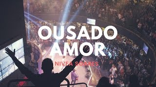 Ousado Amor - Reckless Love | Nivea Soares