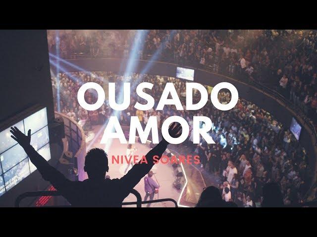 Ousado Amor - Reckless Love | Nivea Soares