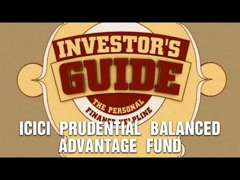 Investor's Guide : ICICI Prudential Balanced Advantage Fund