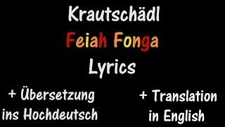 Feiah Fonga (Krautschädl) - Lyrics [+ Übersetzung ins Hochdeutsch] [+ Translation in English](Krautschädl | Original: https://www.youtube.com/watch?v=F19J1moIvzs Seit fast vier Jahren habe ich wieder ein Lyrics für euch - das zweite auf diesem Kanal!, 2016-01-08T16:05:03.000Z)