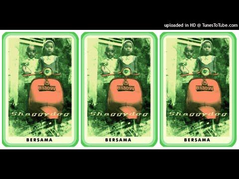 Shaggydog - Bersama (2001) Full Album