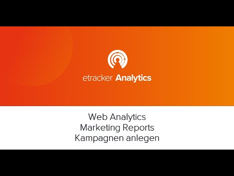 Web Analytics Marketing Reports Kampagnen anlegen