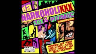 Da NarkoholiXXX feat Dogas Radio - Moje dziwki sa tu ( SEX & PRZEMOC MIXTAPE track14)