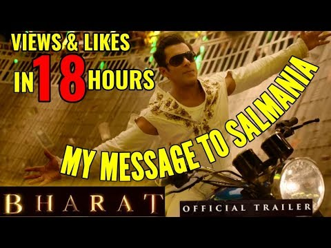 SALMAN KHAN'S BHARAT TRAILER VIEWS & LIKES IN 18 HOURS   MY MESSAGE TO SALMANIA