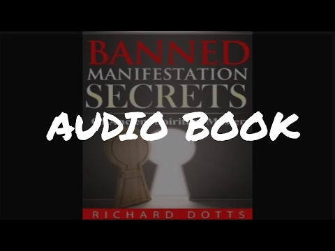 Richard Dotts - Banned manifestation secrets (audio book)