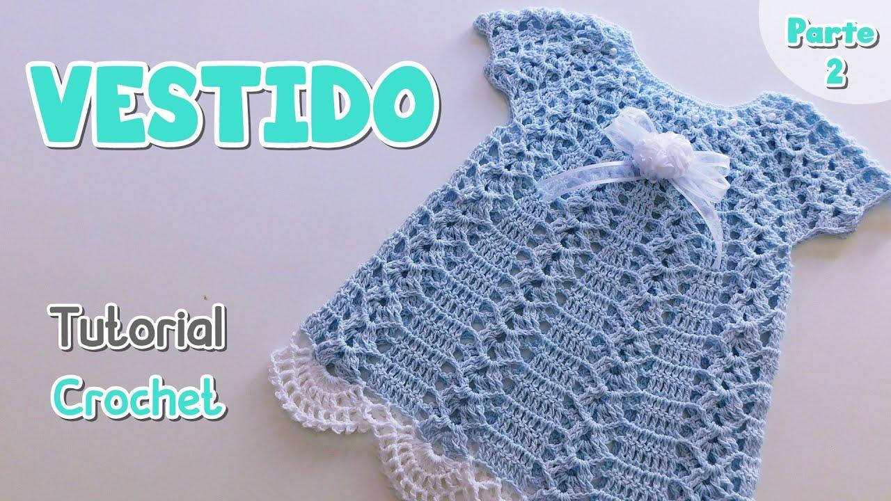 Como tejer a crochet-ganchillo un Vestido para bebe paso a paso. Parte 2