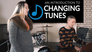 An introduction to Changing Tunes