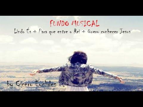 Fundo Musical Lindo És / Para que entre o Rei / Quero conhecer Jesus //  by Cicero Euclides