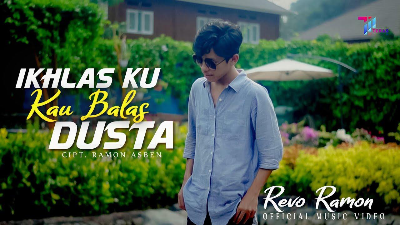 REVO RAMON - IKHLAS KU KAU BALAS DUSTA (OFFICIAL MUSIC VIDEO) LAGU TERBARU 2021