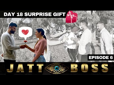 JATT BOSS | LOL | EP 6 | DAY 18 SURPRISE GIFT | Full on fun with homies