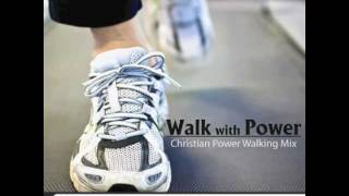 Walk With Power - A Christian Music Power Walking Mix from SpiritFit Music