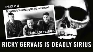 RICKY GERVAIS IS DEADLY SIRIUS #46