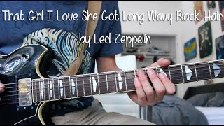 """How to Play """"That Girl I Love She Got Long Black Wavy Hair"""" by Led Zeppelin on Guitar"""