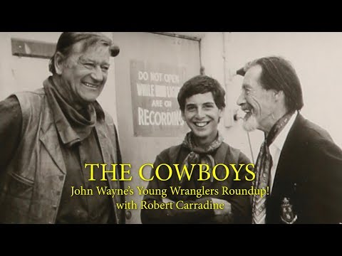 THE COWBOYS! John Wayne's Young Wranglers With Robert Carradine A WORD ON WESTERNS