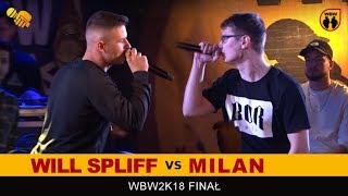 WILL SPLIFF vs MILAN  WBW 2018  Finał XVI Edycji (1/2) Freestyle Battle