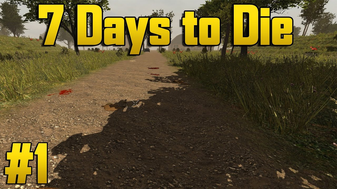 7 days to die alpha 7 part 1 new update youtube. Black Bedroom Furniture Sets. Home Design Ideas