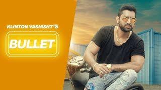 Bullet Klinton Vashisht | New Punjabi Songs 2018 || Latest Punjabi Song | Lokdhun Punjabi