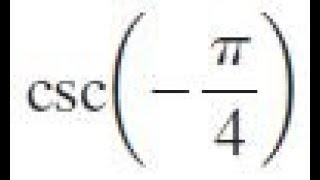csc -pi/4
