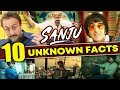 SANJU (2018) Movie | TOP 10 UNKNOWN FACTS | Ranbir Kapoor | Sanjay Dutt