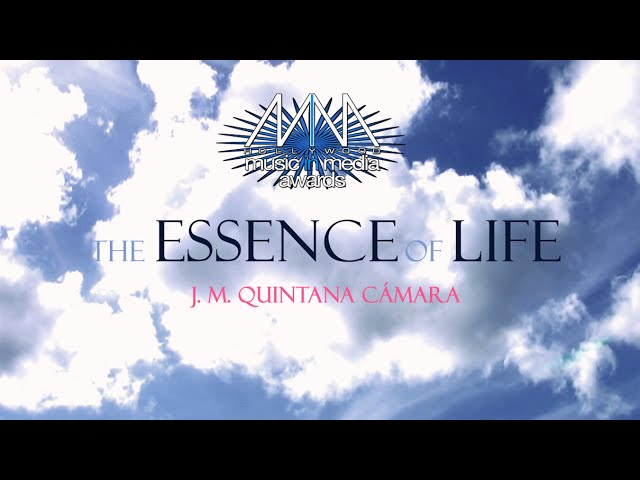 The Essence of Life (Hollywood MMAwards & Global Music Awards Winner) - J. M. Quintana Cámara