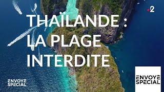 Envoyé spécial. Thaïlande : la plage interdite - 20 juin 2019 (France 2)
