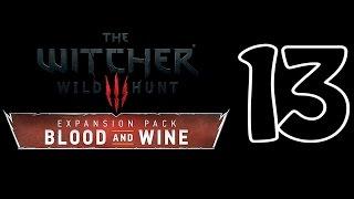 Ведьмак 3 Дикая Охота Кровь и Вино The Witcher 3 Blood and Wine Прохождение На Русском Часть 13