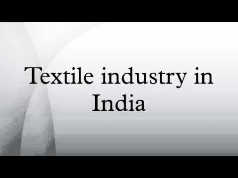 textile industry in india Representatives of textile industry have come forward to register their  disappointment with the government for ignoring the calls of an industry.