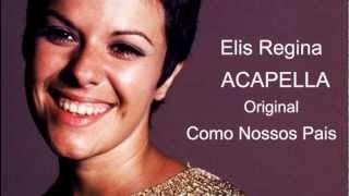 Como Nossos Pais (Acapella Original) Elis Regina
