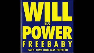Will To Power - Baby, I Love Your Way/Freebird Medley (1988) HQ